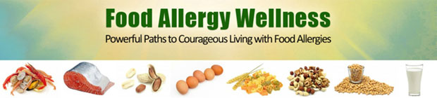 Food Allergy Wellness - Powerful Paths to Courageous Living with Food Allergies